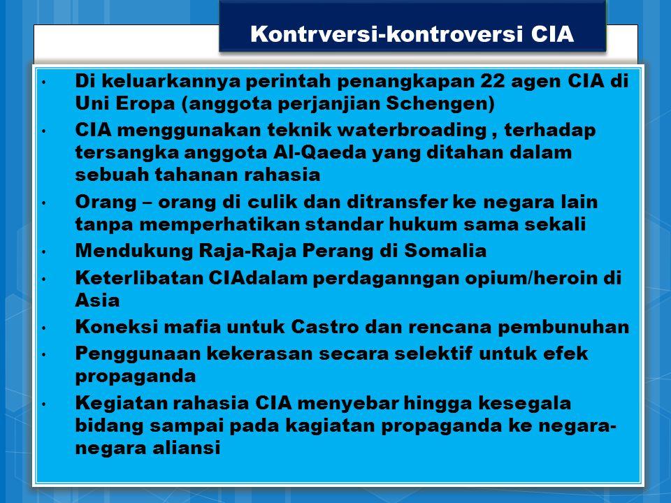 Kontrversi-kontroversi CIA Di keluarkannya perintah penangkapan 22 agen CIA di Uni Eropa (anggota perjanjian Schengen) CIA menggunakan teknik waterbro