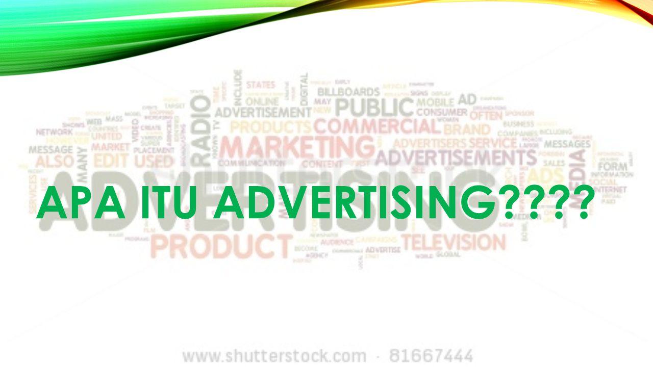 APA ITU ADVERTISING????