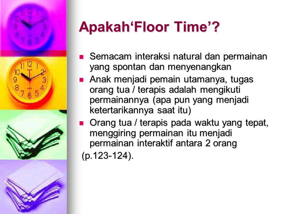 Apakah'Floor Time'.
