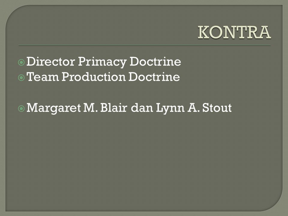  Director Primacy Doctrine  Team Production Doctrine  Margaret M. Blair dan Lynn A. Stout
