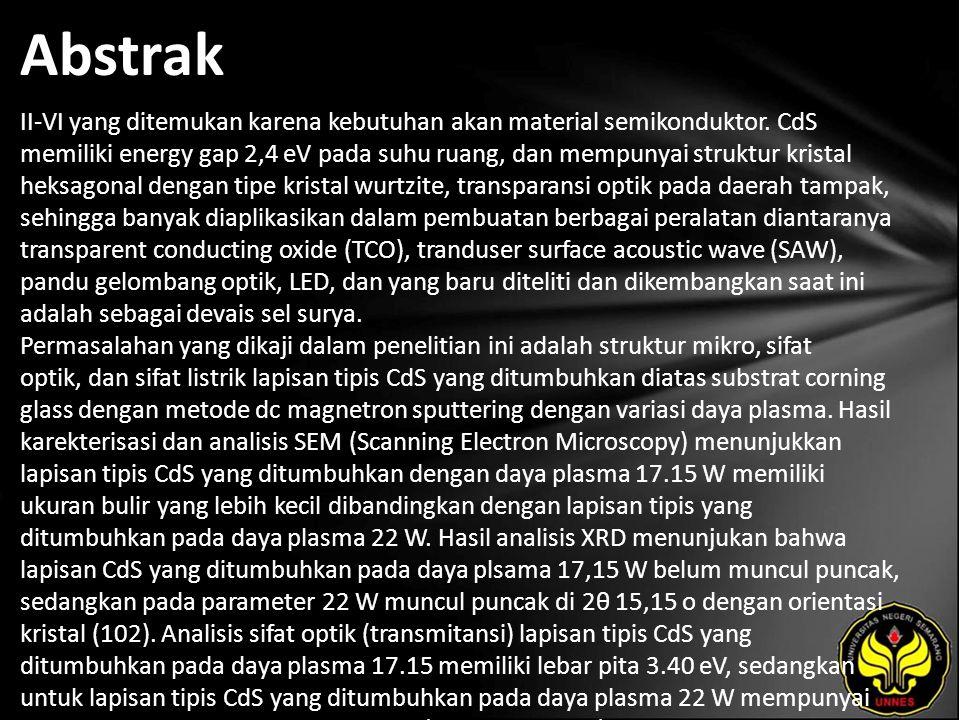 Kata Kunci dc magnetron sputtering, daya plasma, sifat listrik, sifat optik, struktur mikro, CdS