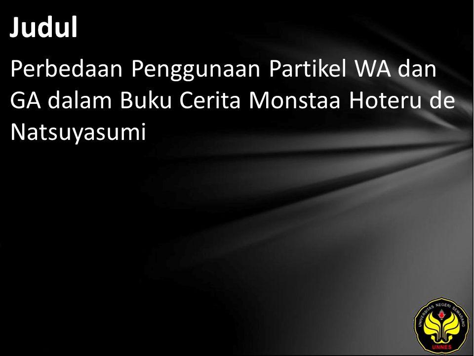 Judul Perbedaan Penggunaan Partikel WA dan GA dalam Buku Cerita Monstaa Hoteru de Natsuyasumi