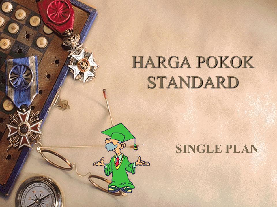 HARGA POKOK STANDARD SINGLE PLAN