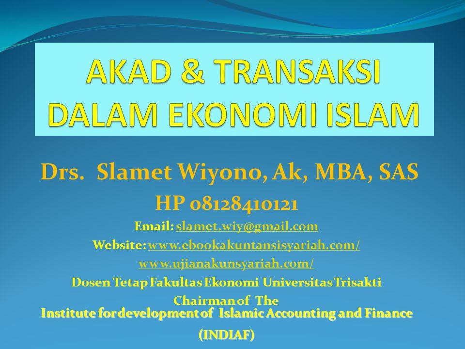 Drs. Slamet Wiyono, Ak, MBA, SAS HP 08128410121 Email: slamet.wiy@gmail.comslamet.wiy@gmail.com Website: www.ebookakuntansisyariah.com/www.ebookakunta