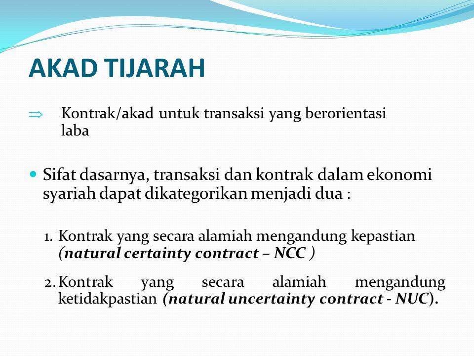 AKAD TIJARAH  Kontrak/akad untuk transaksi yang berorientasi laba Sifat dasarnya, transaksi dan kontrak dalam ekonomi syariah dapat dikategorikan men
