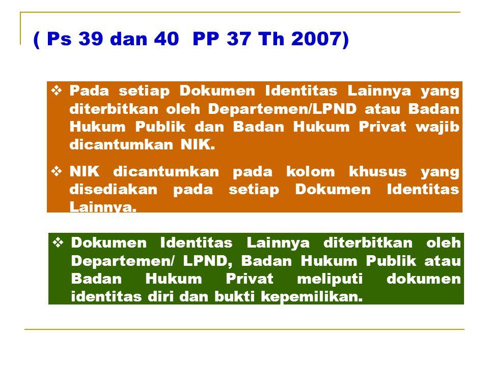 ( Ps 38 PP 37 Th 2007)  NIK diterbitkan setelah dilakukan pencatatan biodata penduduk sebagai dasar penerbitan KK dan KTP pada Instansi Pelaksana tem