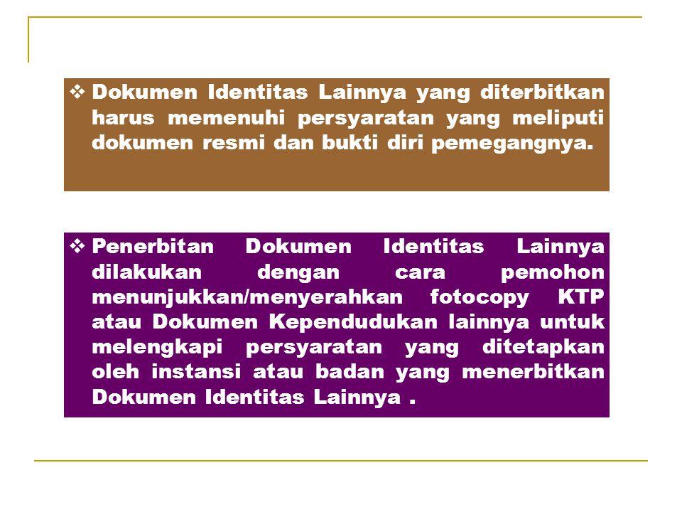  Pada setiap Dokumen Identitas Lainnya yang diterbitkan oleh Departemen/LPND atau Badan Hukum Publik dan Badan Hukum Privat wajib dicantumkan NIK.