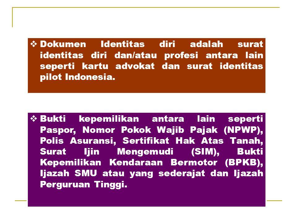  Dokumen Identitas Lainnya yang diterbitkan harus memenuhi persyaratan yang meliputi dokumen resmi dan bukti diri pemegangnya.  Penerbitan Dokumen I