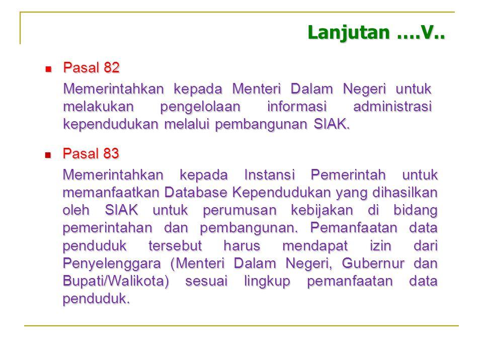 Pasal 13  Mewajibkan kepada setiap penduduk untuk memiliki Nomor Induk Kependudukan (NIK). NIK hanya bisa diterbitkan oleh Instansi Pelaksana dengan