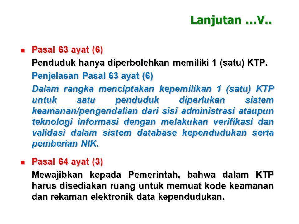 Pasal 63 ayat (6) Pasal 63 ayat (6) Penduduk hanya diperbolehkan memiliki 1 (satu) KTP.