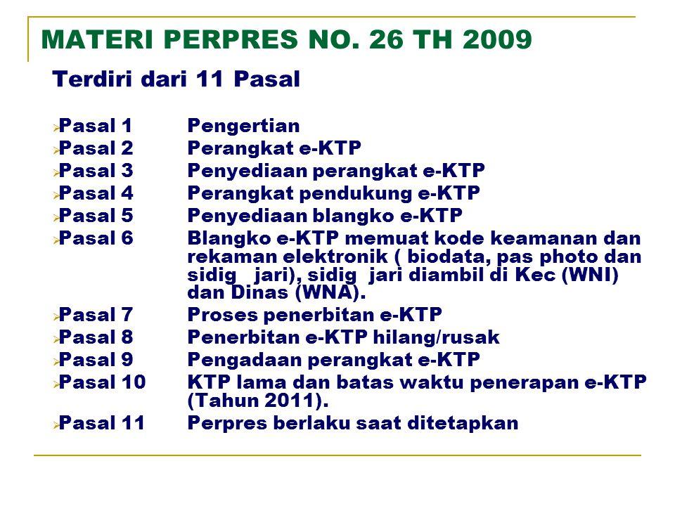 MATERI PERPRES NO. 25 TH 2008 Terdiri dari 5 Bab dan 110 Pasal  Bab IKetentuan Umum (Pengertian)  Bab IIPendaftaran Penduduk  Bab IIIPencatatan Sip