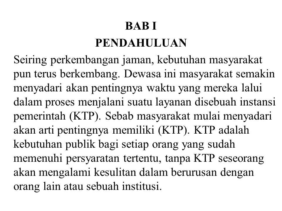 KTP perlu dikeluarkan oleh lembaga yang berwenang yang dibentuk dan ditunjuk oleh negara, seperti kelurahan.