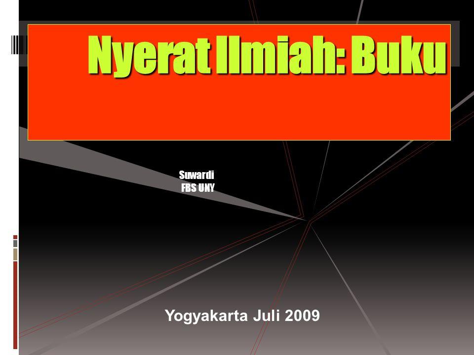 Nyerat Ilmiah: Buku Suwardi FBS UNY Yogyakarta Juli 2009