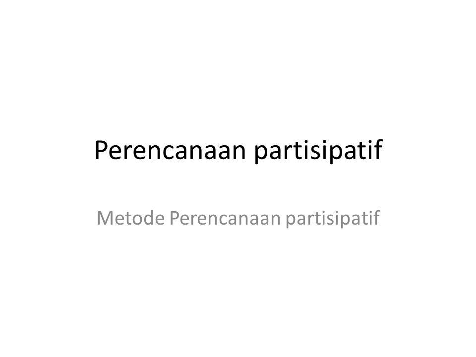Perencanaan partisipatif Metode Perencanaan partisipatif