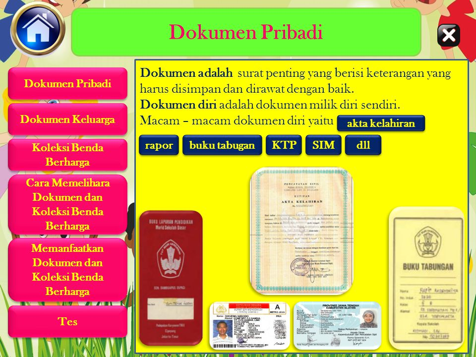 Dokumen Pribadi Dokumen adalah surat penting yang berisi keterangan yang harus disimpan dan dirawat dengan baik.