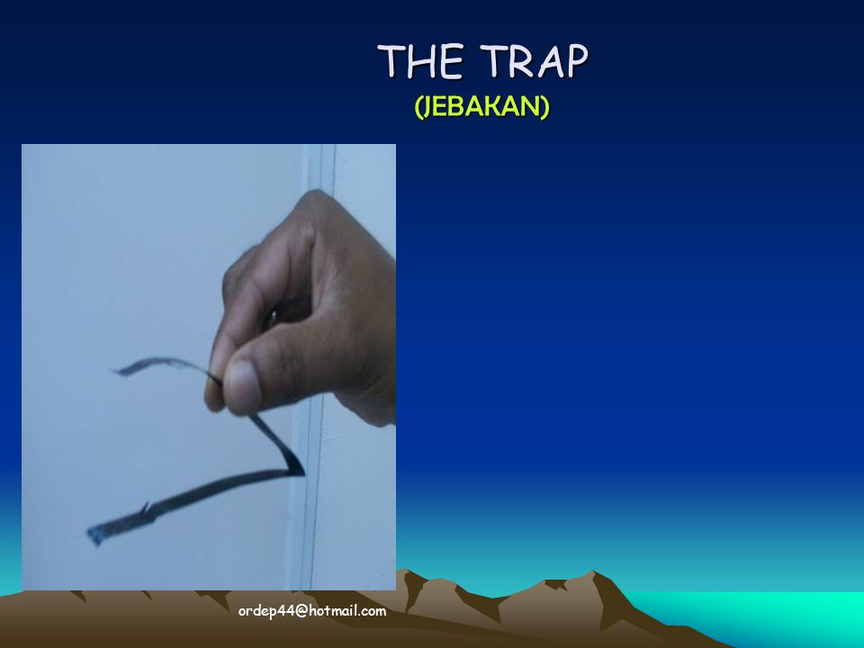 THE TRAP (JEBAKAN) ‏ ordep44@hotmail.com