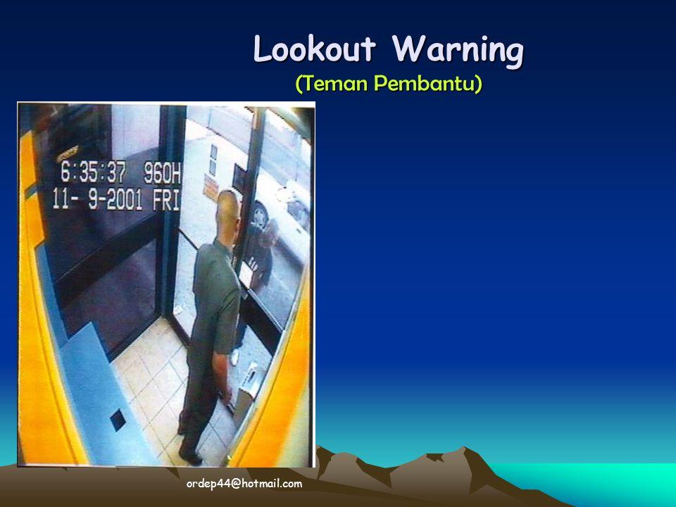 Lookout Warning (Teman Pembantu)  ordep44@hotmail.com