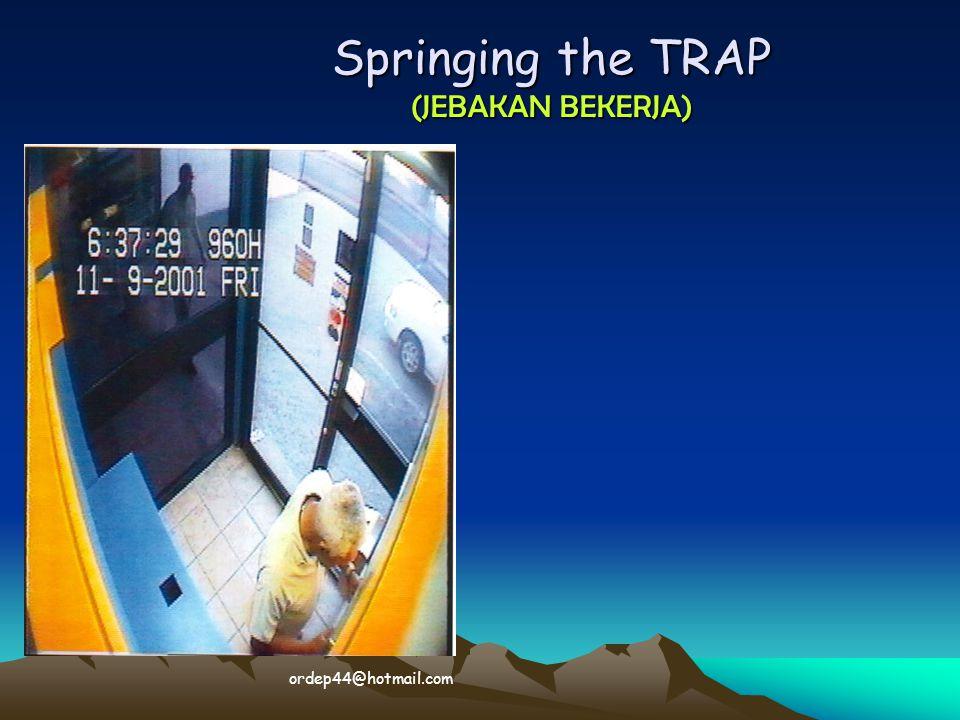 Springing the TRAP (JEBAKAN BEKERJA)  ordep44@hotmail.com