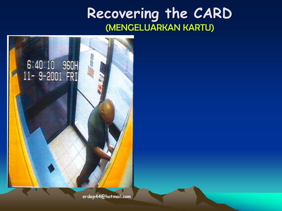Recovering the CARD (MENGELUARKAN KARTU)  ordep44@hotmail.com