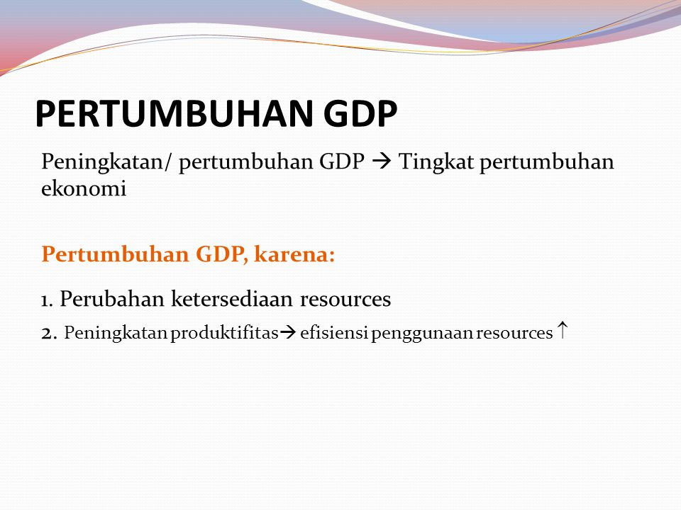 GROSS DOMESTIC PRODUCT (GDP) Definisi: 1.