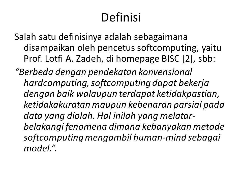 Definisi Salah satu definisinya adalah sebagaimana disampaikan oleh pencetus softcomputing, yaitu Prof.