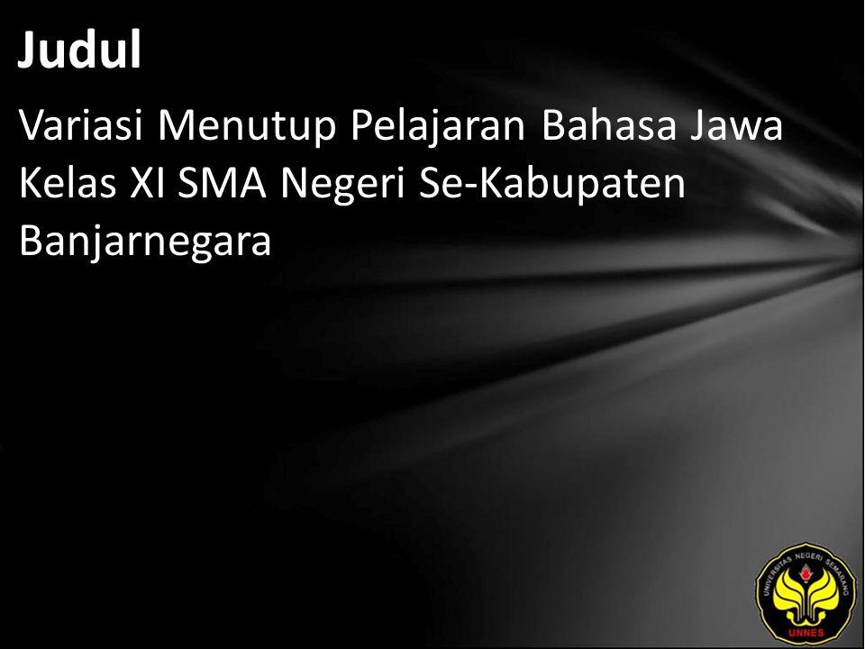 Judul Variasi Menutup Pelajaran Bahasa Jawa Kelas XI SMA Negeri Se-Kabupaten Banjarnegara