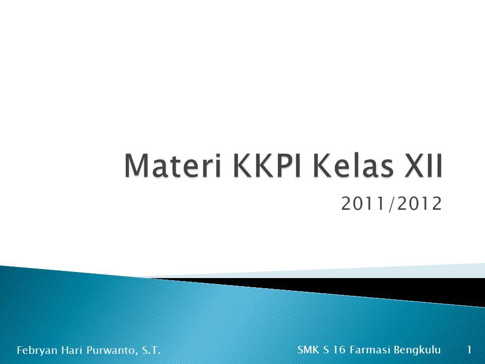 2011/2012 1 Febryan Hari Purwanto, S.T. SMK S 16 Farmasi Bengkulu