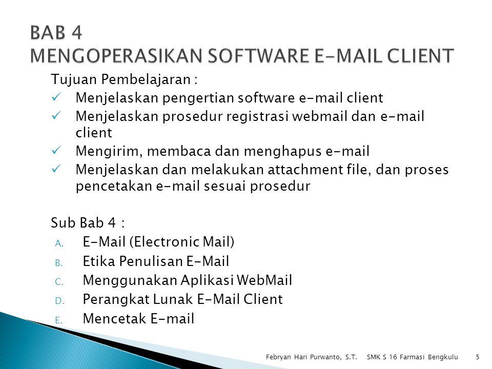 Tujuan Pembelajaran : Menjelaskan pengertian software e-mail client Menjelaskan prosedur registrasi webmail dan e-mail client Mengirim, membaca dan me