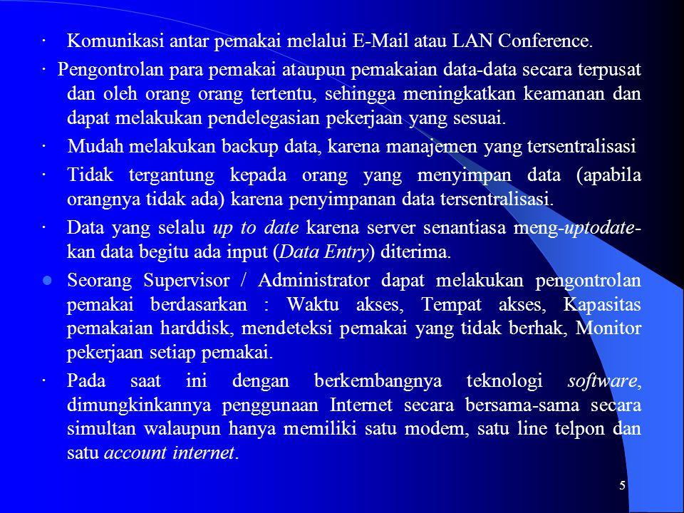 5 · Komunikasi antar pemakai melalui E-Mail atau LAN Conference. · Pengontrolan para pemakai ataupun pemakaian data-data secara terpusat dan oleh oran