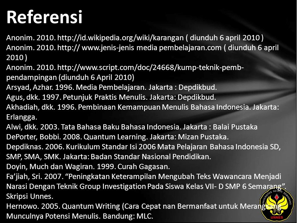 Referensi Anonim. 2010. http://id.wikipedia.org/wiki/karangan ( diunduh 6 april 2010 ) Anonim.