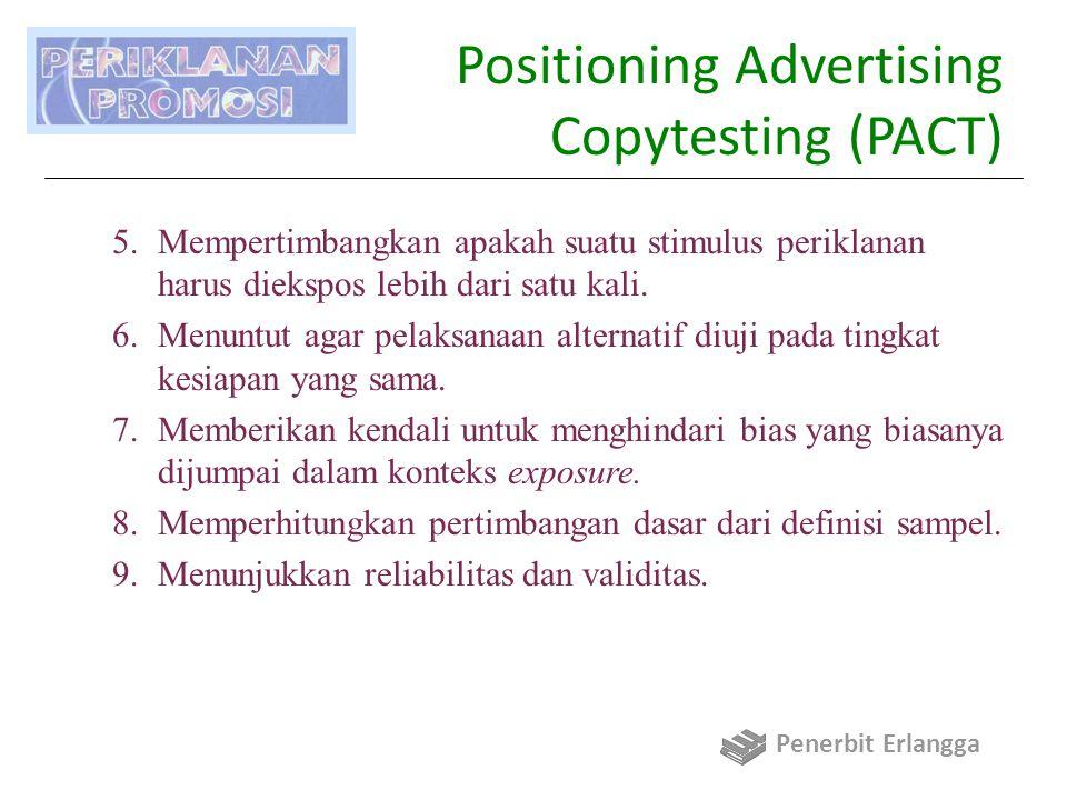 Positioning Advertising Copytesting (PACT) 5.Mempertimbangkan apakah suatu stimulus periklanan harus diekspos lebih dari satu kali.