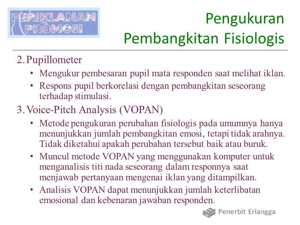 Pengukuran Pembangkitan Fisiologis 2.Pupillometer Mengukur pembesaran pupil mata responden saat melihat iklan.