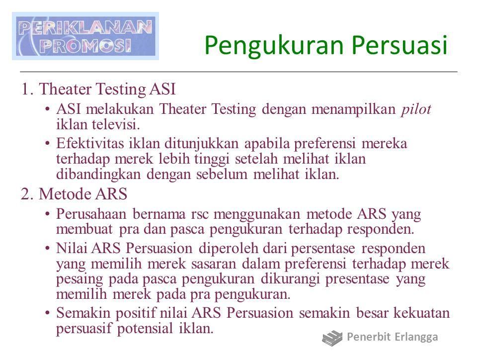 Pengukuran Persuasi 1.Theater Testing ASI ASI melakukan Theater Testing dengan menampilkan pilot iklan televisi.
