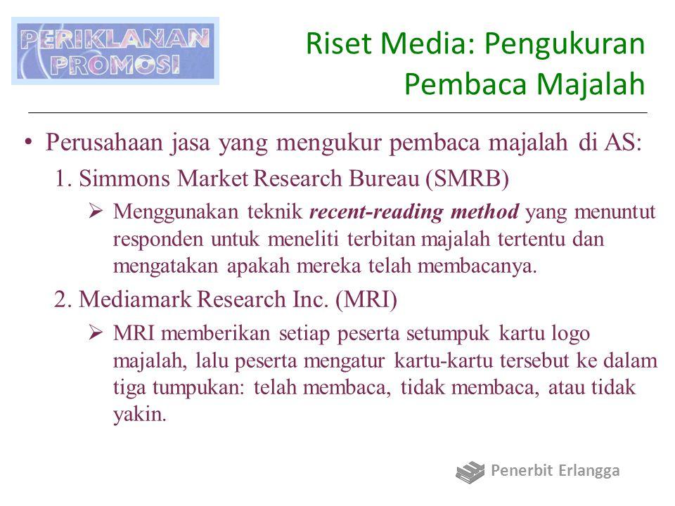 Riset Media: Pengukuran Pendengar Radio Diukur baik secara nasional maupun lokal.