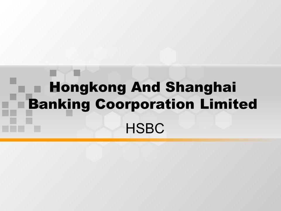 Hongkong And Shanghai Banking Coorporation Limited HSBC