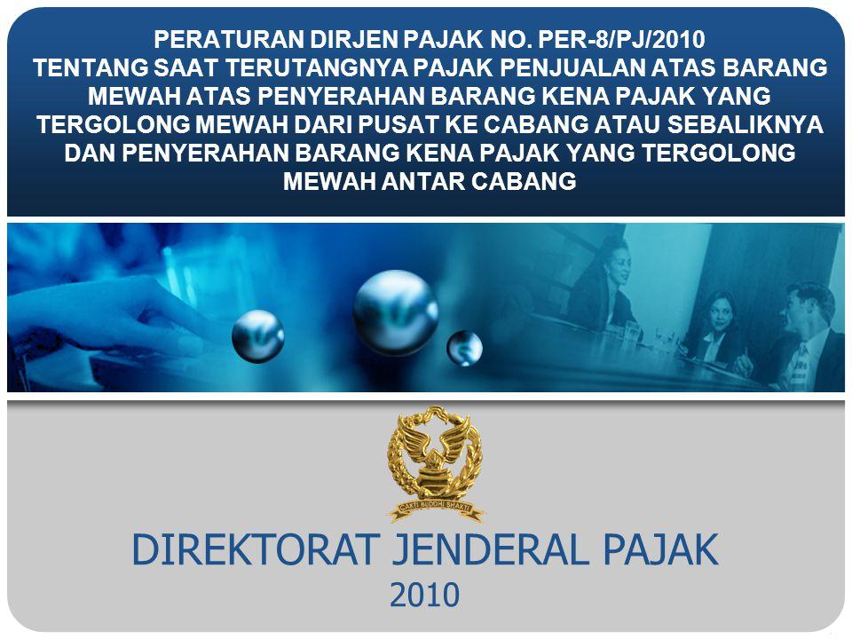 DIREKTORAT JENDERAL PAJAK 2010 PERATURAN DIRJEN PAJAK NO.