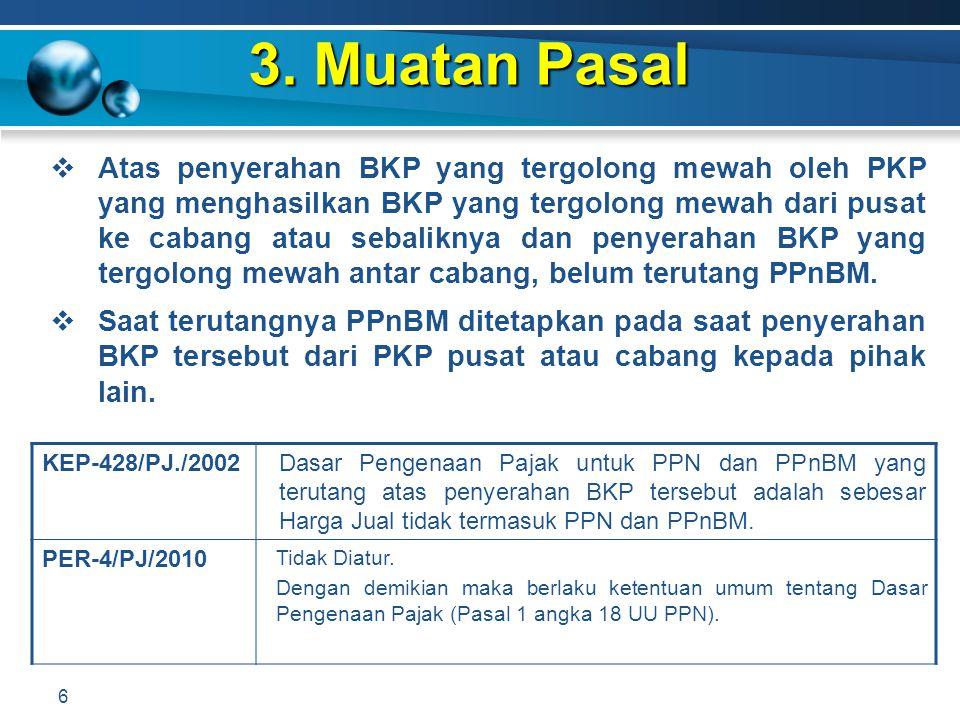 3. Muatan Pasal 6 KEP-428/PJ./2002Dasar Pengenaan Pajak untuk PPN dan PPnBM yang terutang atas penyerahan BKP tersebut adalah sebesar Harga Jual tidak