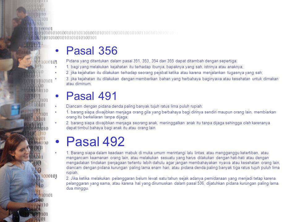 Pasal 356 Pidana yang ditentukan dalam pasal 351, 353, 354 dan 355 dapat ditambah dengan sepertiga: 1. bagi yang melakukan kejahatan itu terhadap ibun