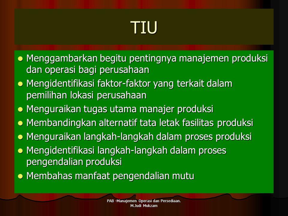 TIU Menggambarkan begitu pentingnya manajemen produksi dan operasi bagi perusahaan Menggambarkan begitu pentingnya manajemen produksi dan operasi bagi
