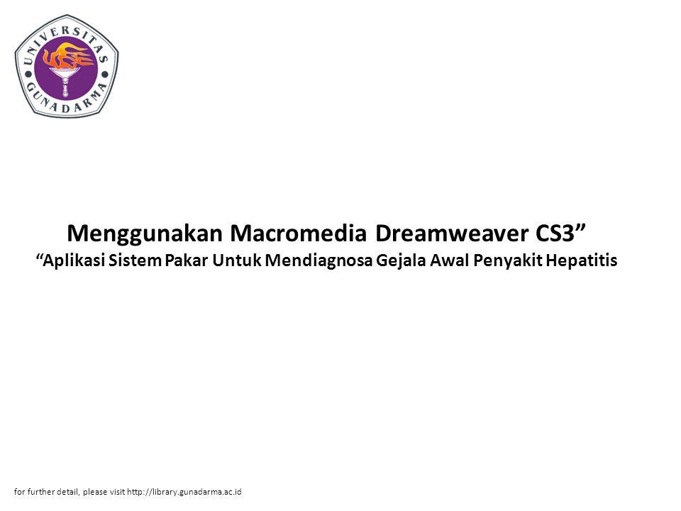 """Menggunakan Macromedia Dreamweaver CS3"""" """"Aplikasi Sistem Pakar Untuk Mendiagnosa Gejala Awal Penyakit Hepatitis for further detail, please visit http:"""