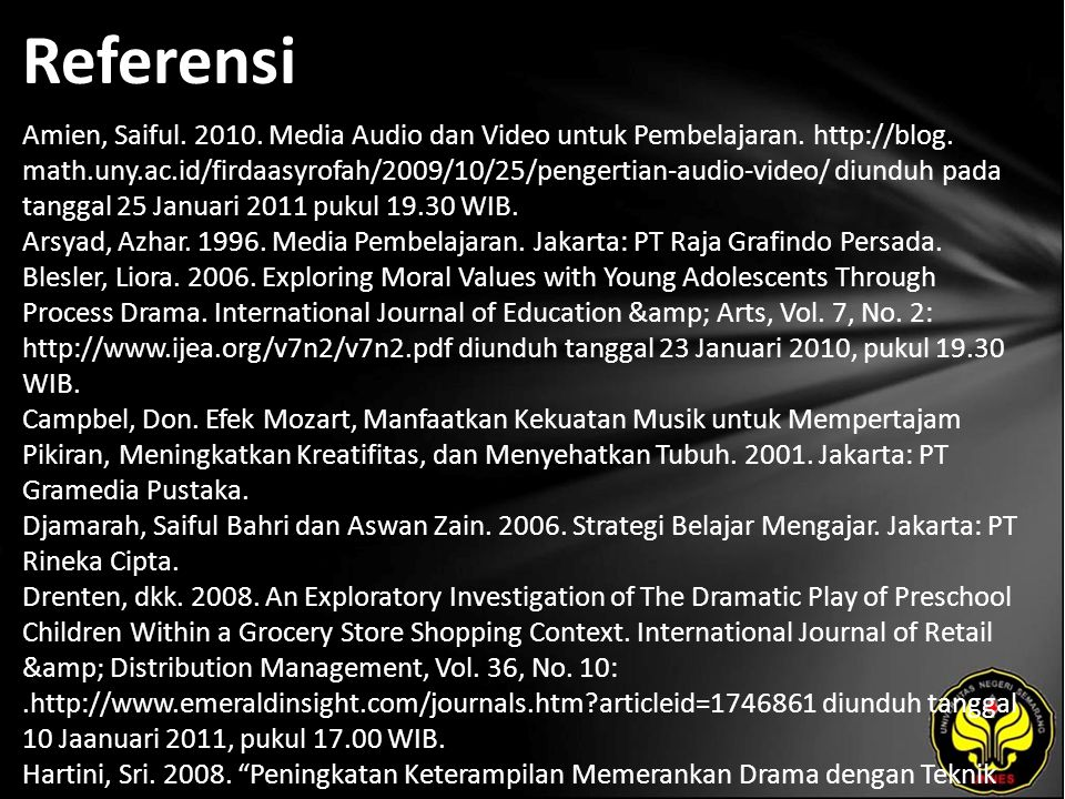 Referensi Amien, Saiful.2010. Media Audio dan Video untuk Pembelajaran.