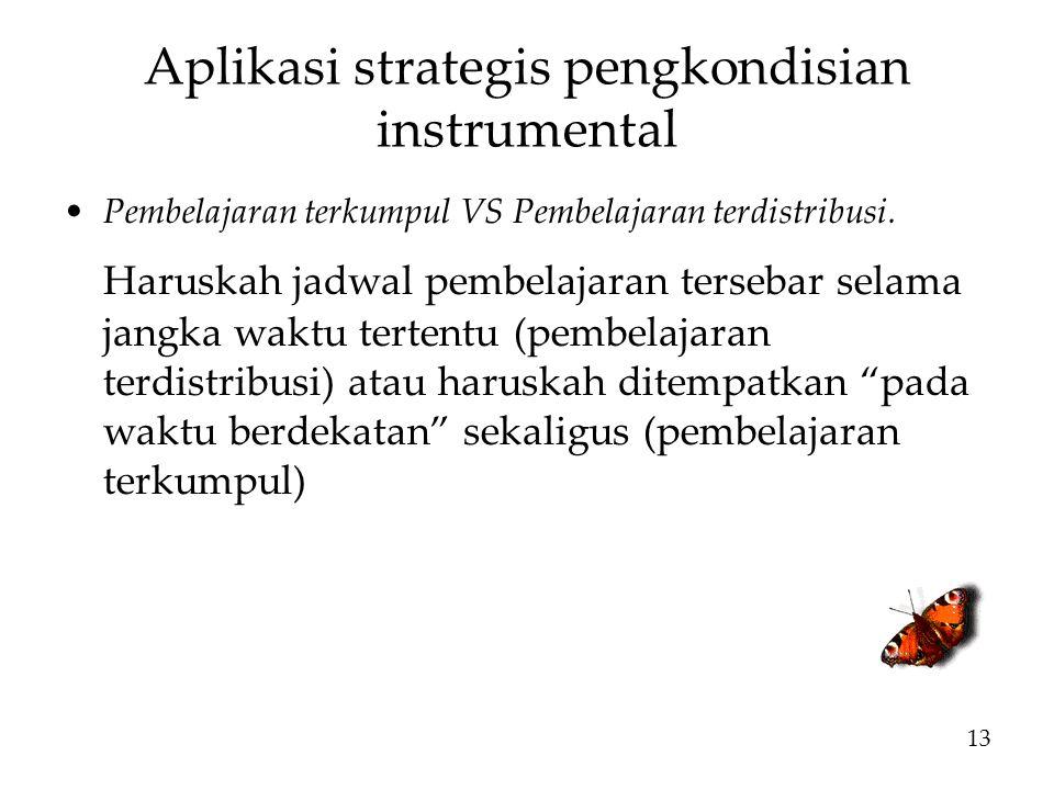 Aplikasi strategis pengkondisian instrumental Pembelajaran terkumpul VS Pembelajaran terdistribusi.