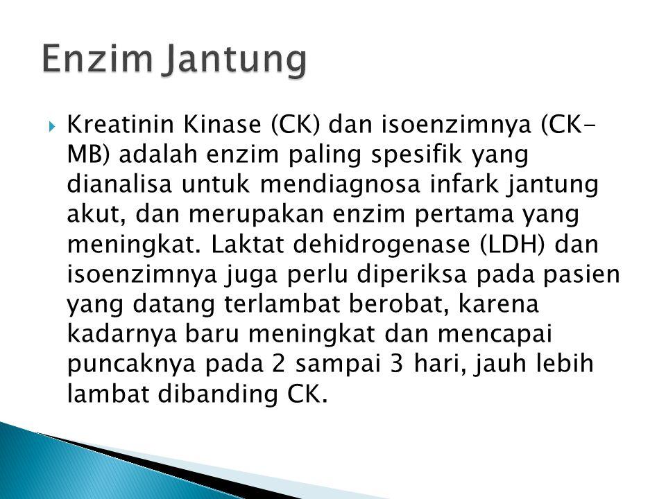  Kreatinin Kinase (CK) dan isoenzimnya (CK- MB) adalah enzim paling spesifik yang dianalisa untuk mendiagnosa infark jantung akut, dan merupakan enzi