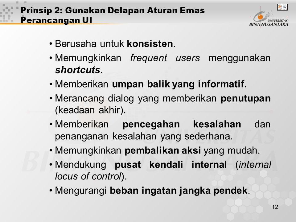 12 Prinsip 2: Gunakan Delapan Aturan Emas Perancangan UI Berusaha untuk konsisten.