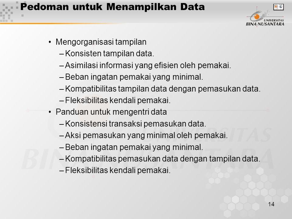 14 Pedoman untuk Menampilkan Data Mengorganisasi tampilan –Konsisten tampilan data.