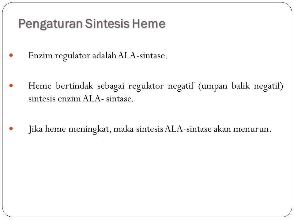 Pengaturan Sintesis Heme 10 Enzim regulator adalah ALA-sintase.