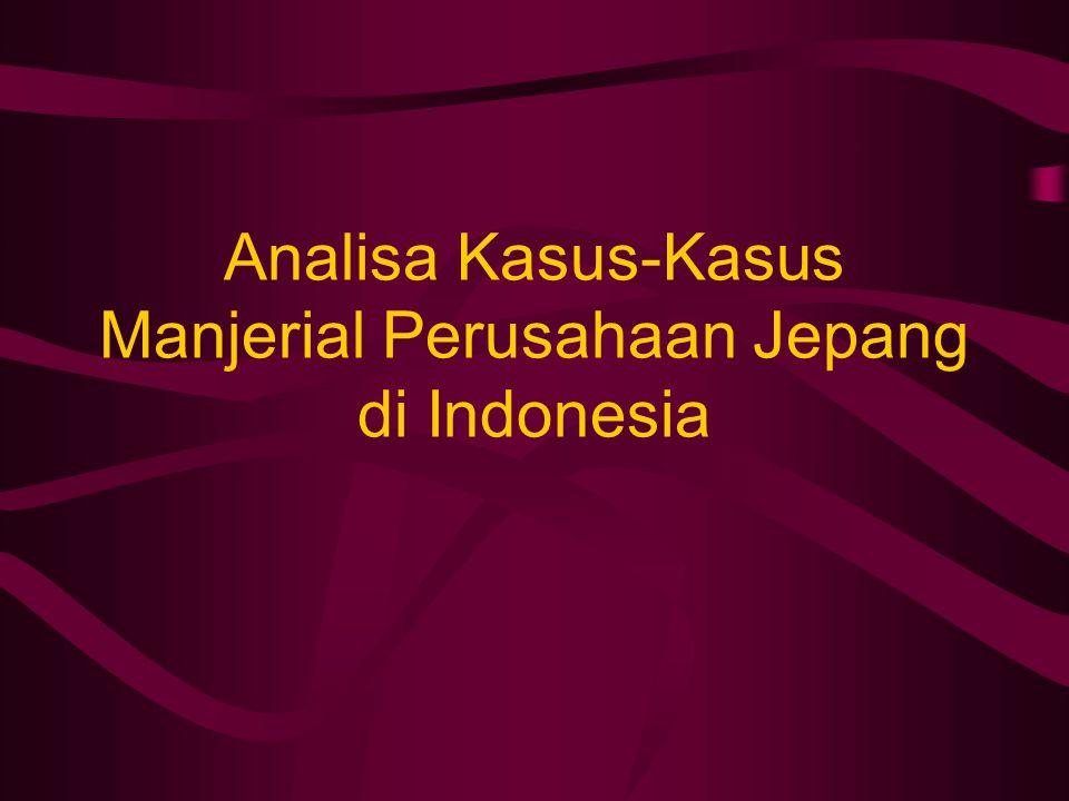 Analisa Kasus-Kasus Manjerial Perusahaan Jepang di Indonesia