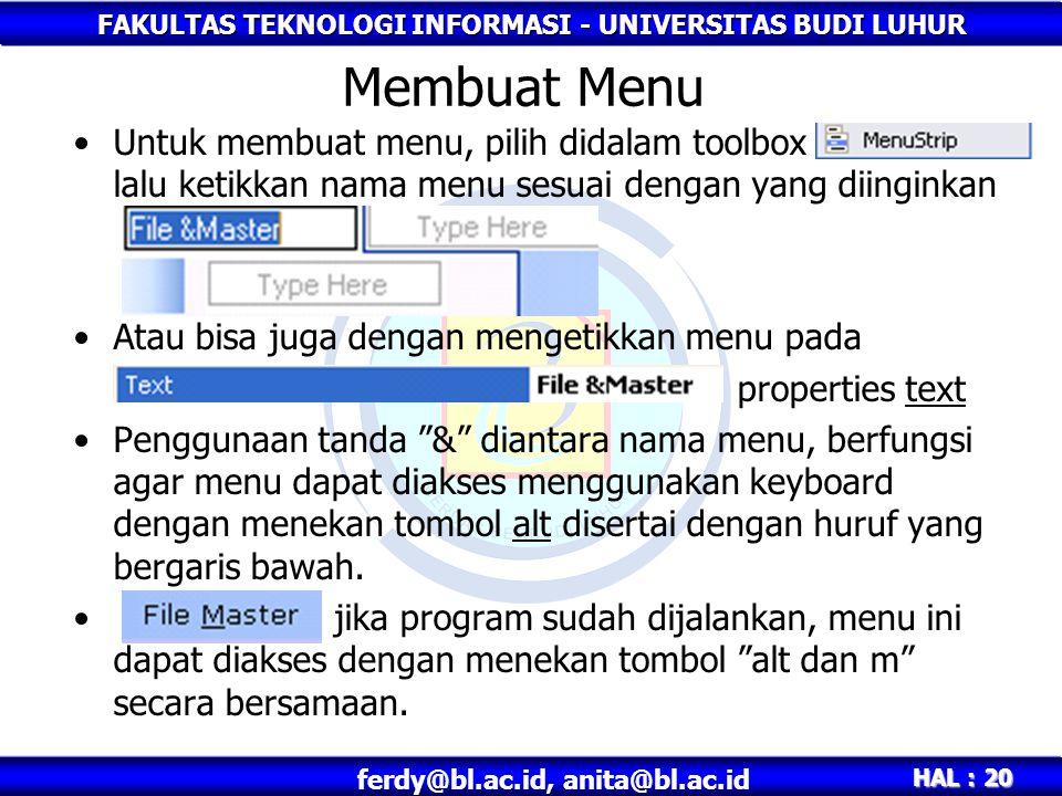 FAKULTAS TEKNOLOGI INFORMASI - UNIVERSITAS BUDI LUHUR HAL : 20 ferdy@bl.ac.id, anita@bl.ac.id Membuat Menu Untuk membuat menu, pilih didalam toolbox l