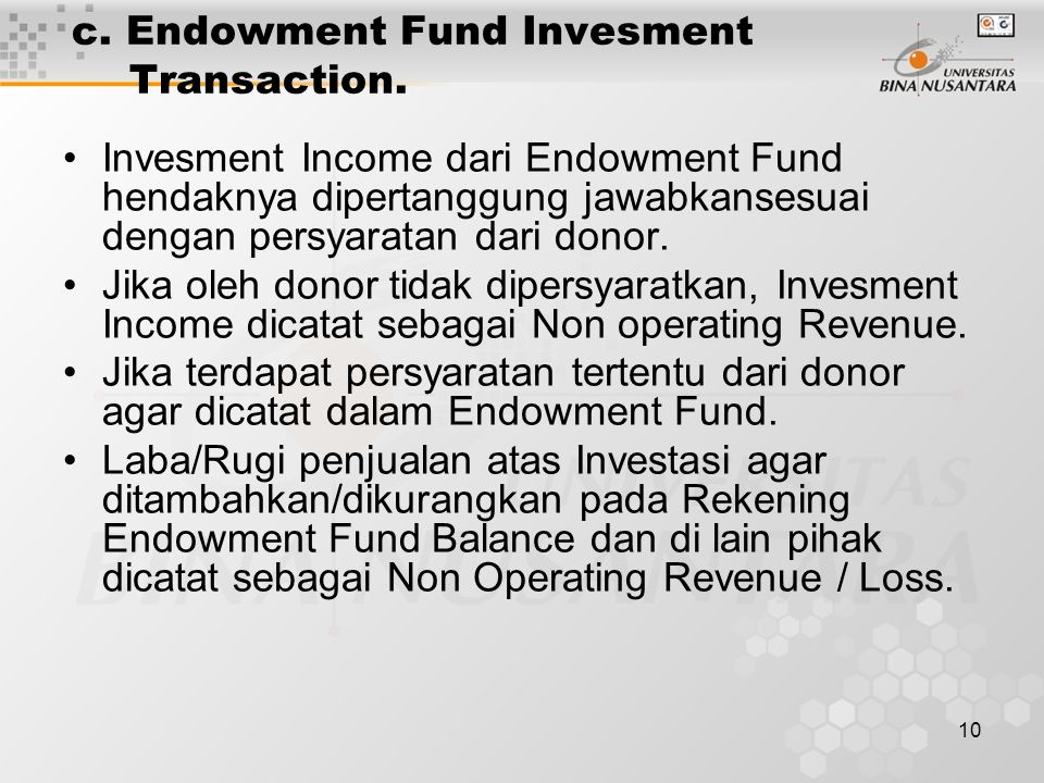 10 c. Endowment Fund Invesment Transaction.