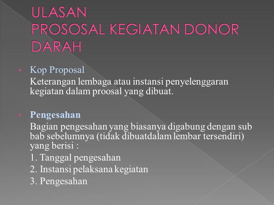 Kop Proposal Keterangan lembaga atau instansi penyelenggaran kegiatan dalam proosal yang dibuat.